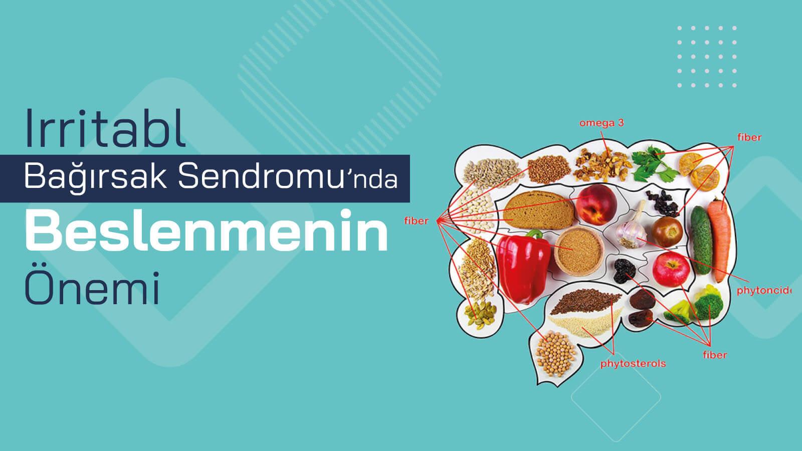 Irritabl Bağırsak Sendromu'nda Beslenmenin Önemi