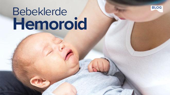 Bebeklerde Hemoroid